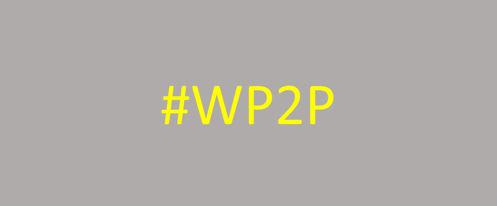 #wp2p welding purpose to priorities